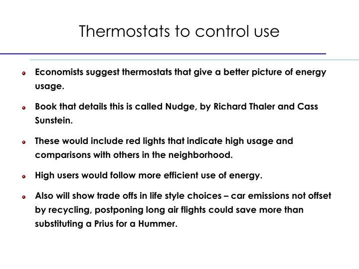 Thermostats to control use