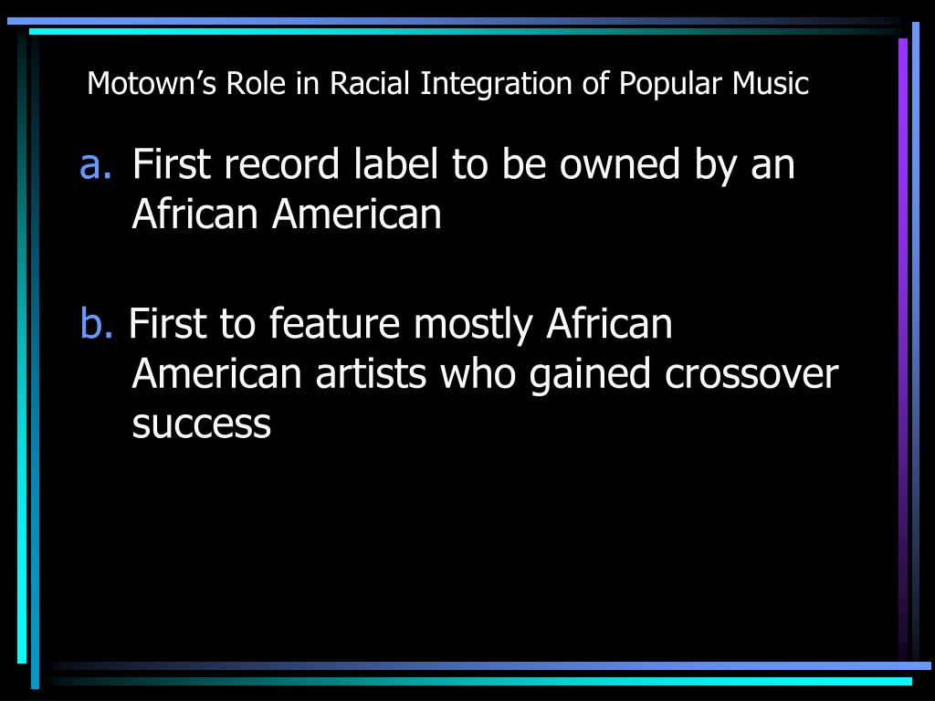 Motown's Role in Racial Integration of Popular Music