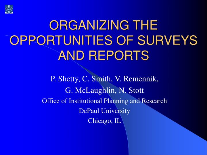 organizing the opportunities of surveys and reports n.