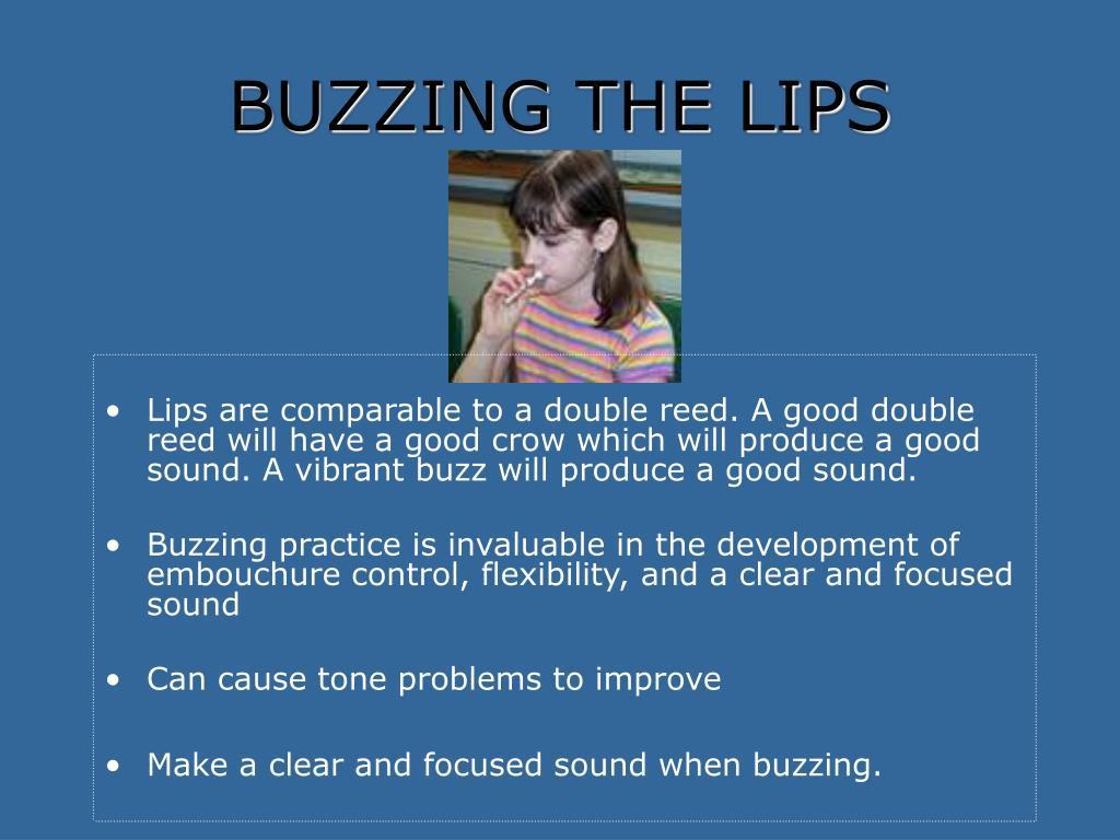 BUZZING THE LIPS