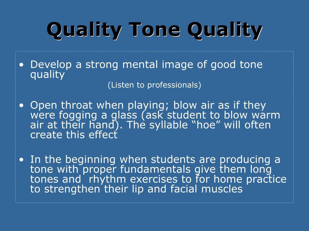 Quality Tone Quality