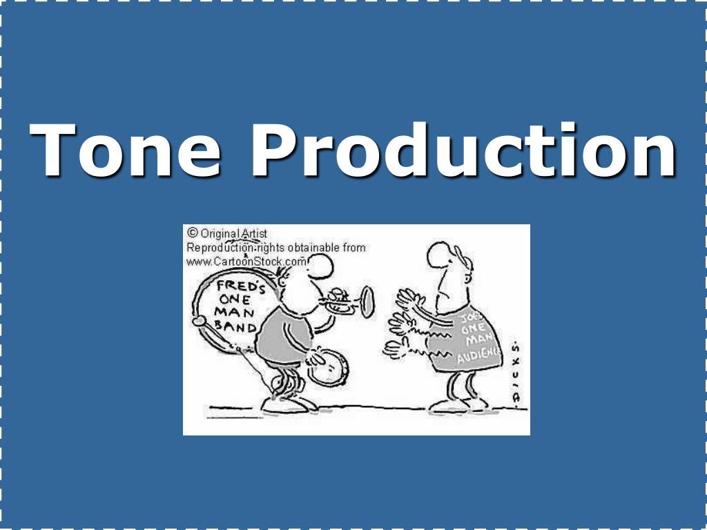 Tone Production