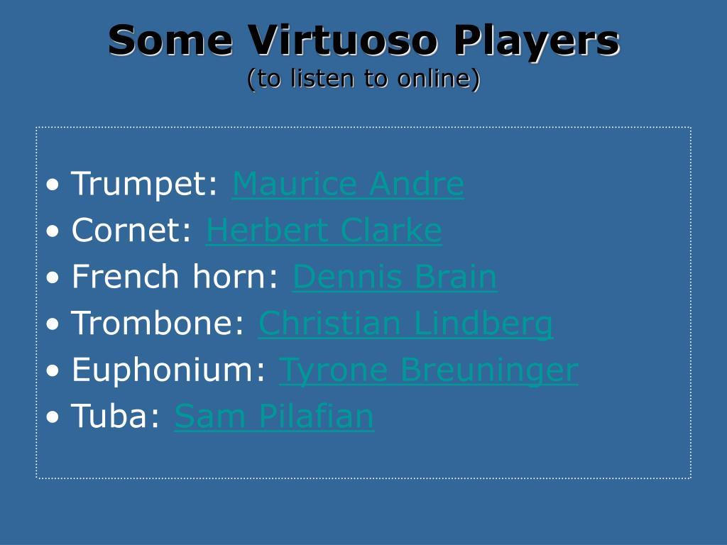 Some Virtuoso Players