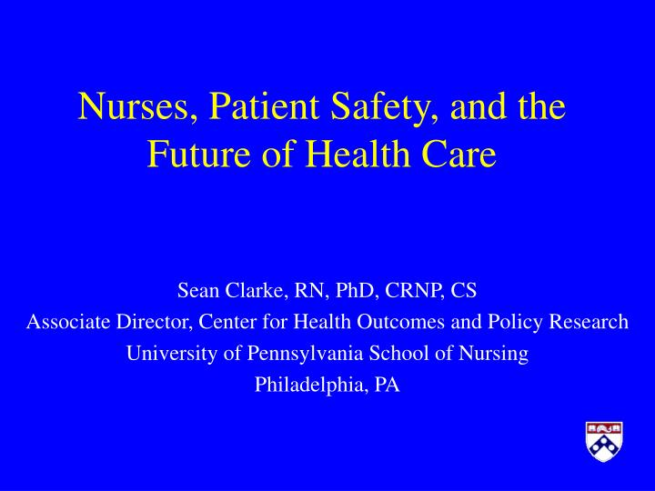 nurses patient safety and the future of health care n.