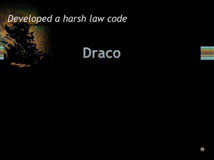 Developed a harsh law code