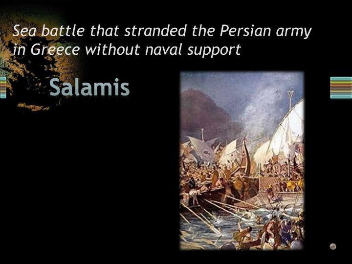 Sea battle that stranded the Persian army in Greece without naval support