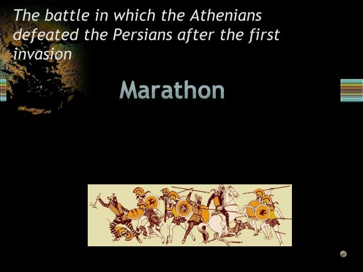 The battle in which the Athenians defeated the Persians after the first invasion