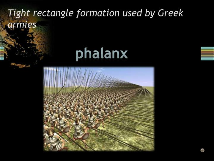 Tight rectangle formation used by Greek armies