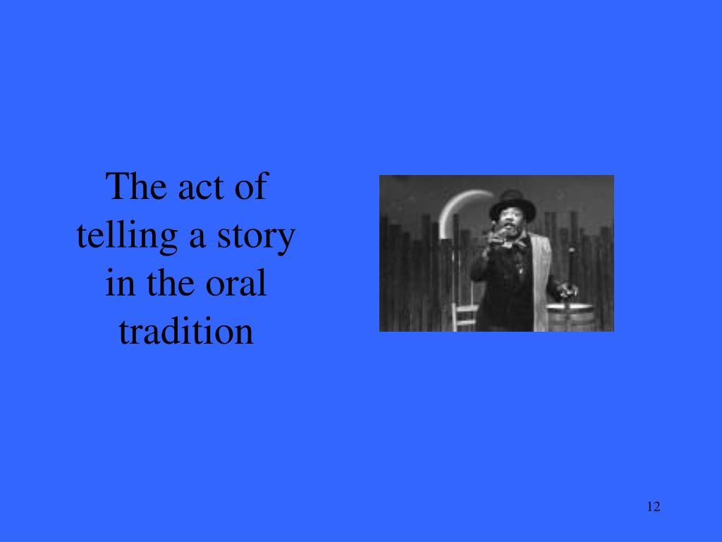 The act of telling a story in the oral tradition