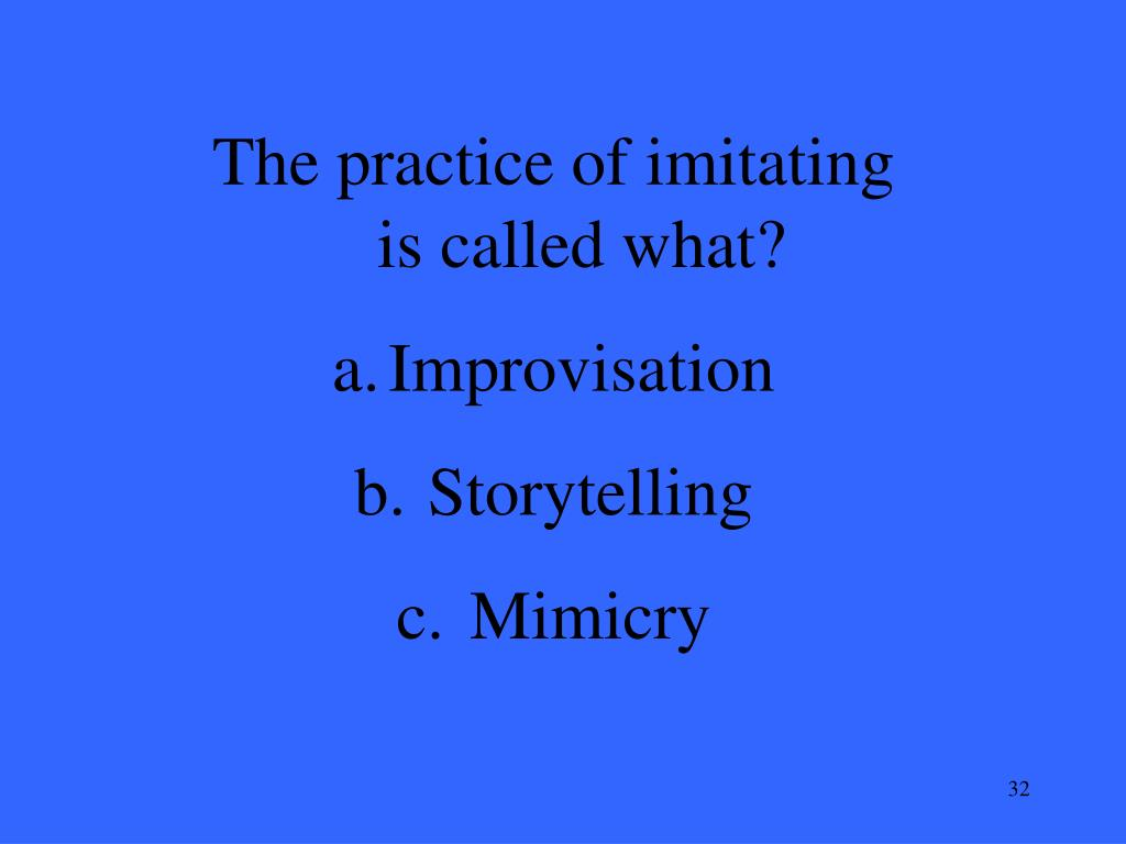 The practice of imitating is called what?