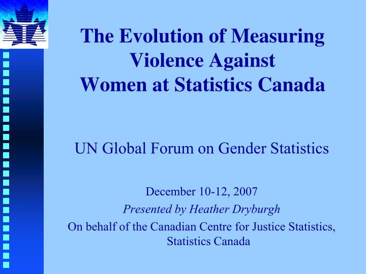the evolution of measuring violence against women at statistics canada n.