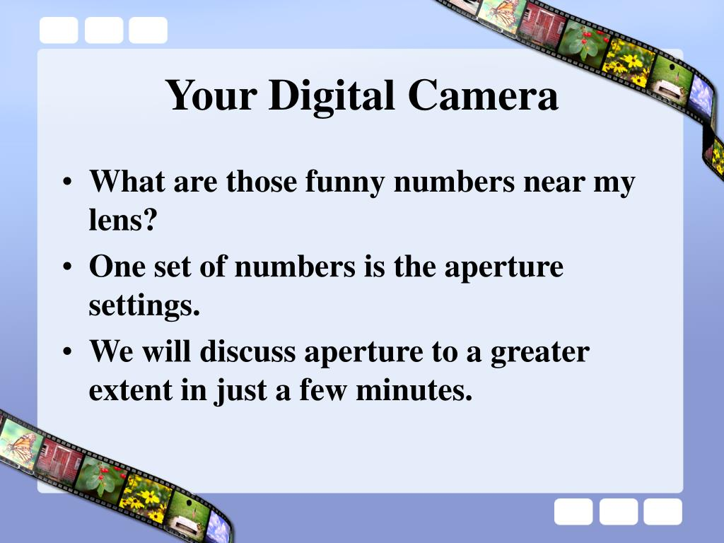 Your Digital Camera