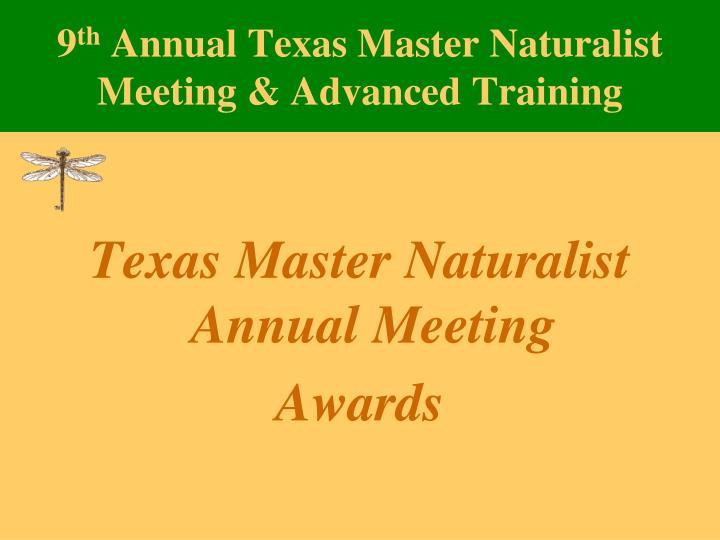 9 th annual texas master naturalist meeting advanced training