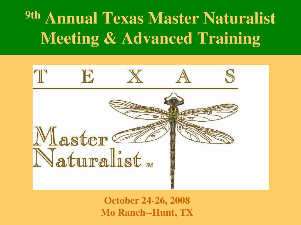 9th annual texas master naturalist meeting advanced training l.