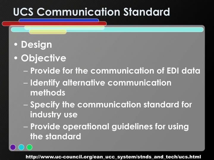 UCS Communication Standard