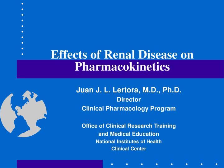 effects of renal disease on pharmacokinetics n.