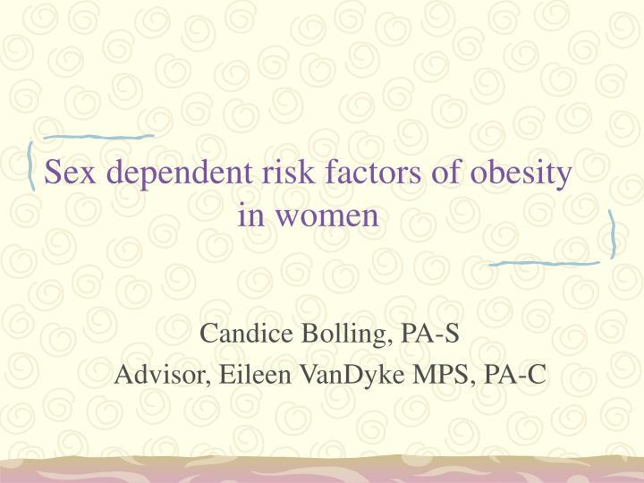 sex dependent risk factors of obesity in women n.