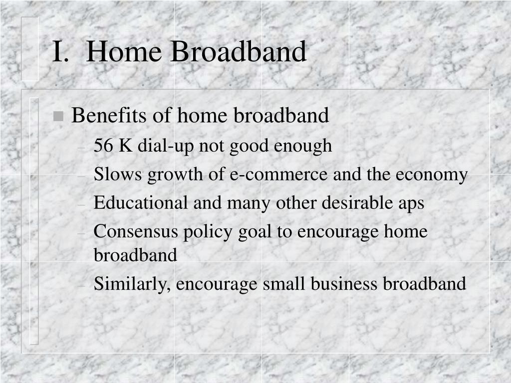 I.  Home Broadband