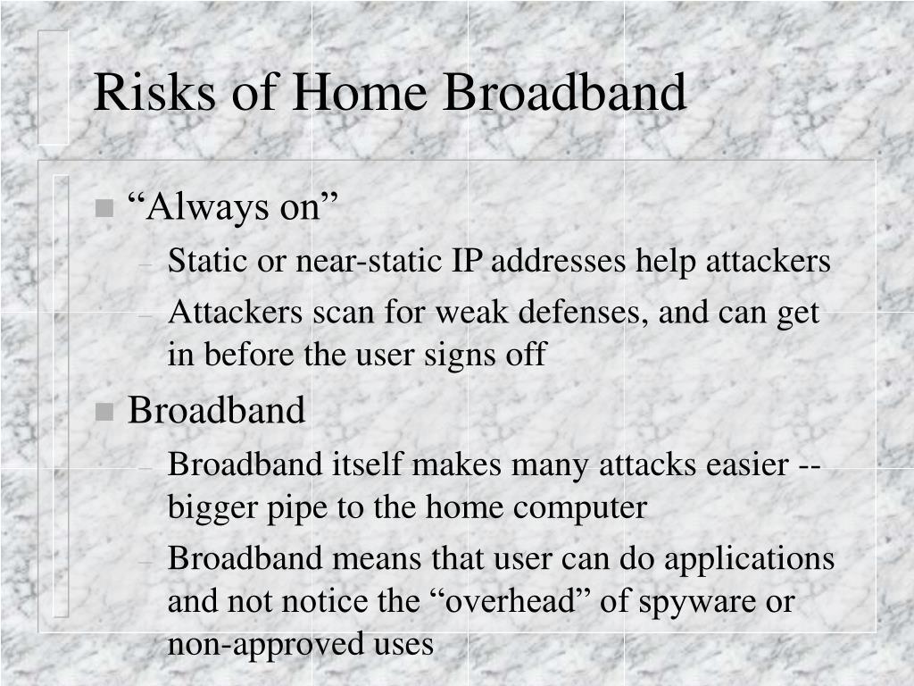Risks of Home Broadband