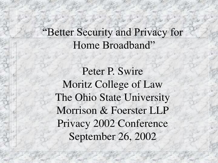 """""""Better Security and Privacy for"""