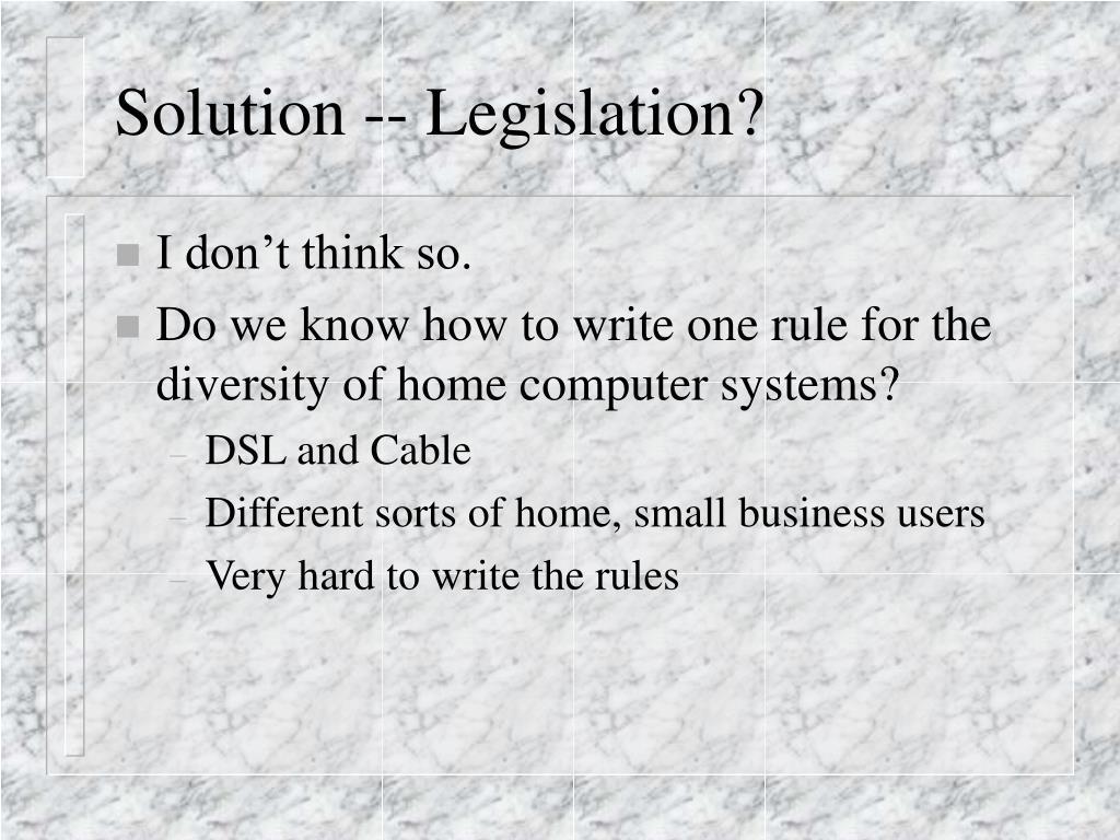 Solution -- Legislation?