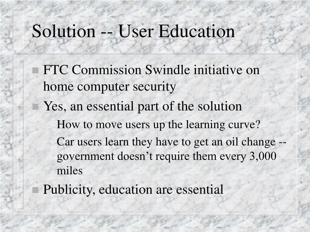 Solution -- User Education