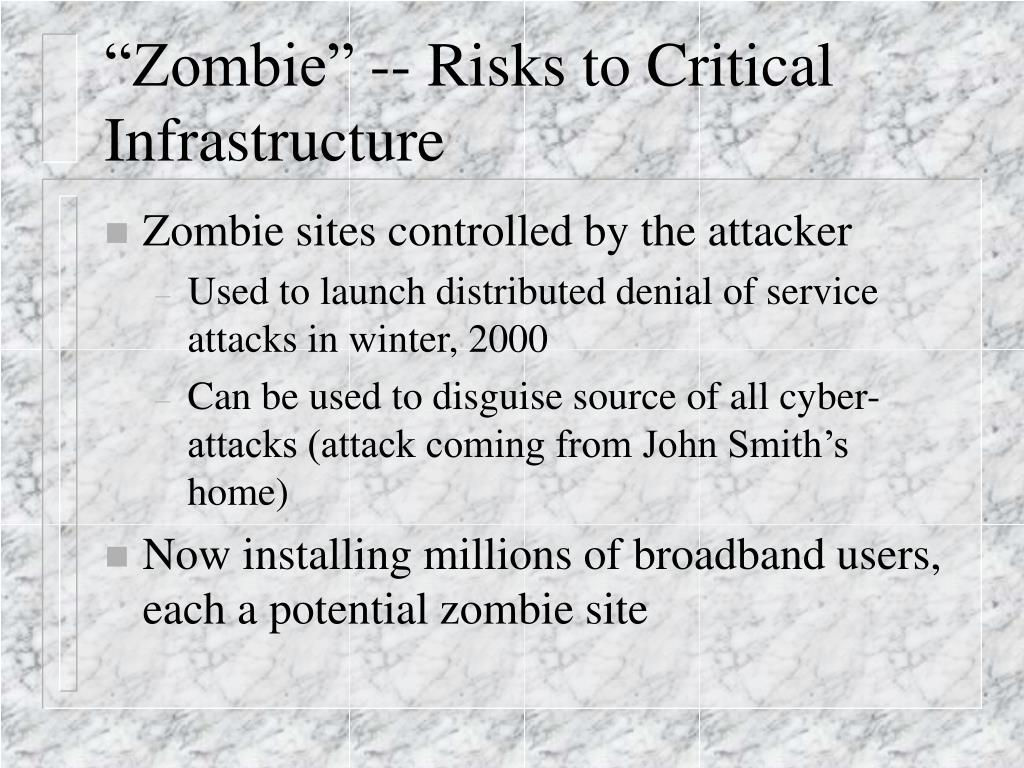 """""""Zombie"""" -- Risks to Critical Infrastructure"""