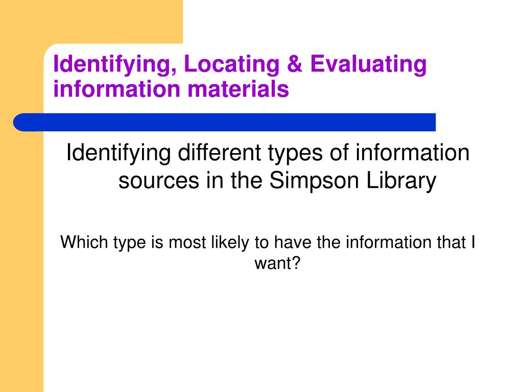 Identifying, Locating & Evaluating information materials