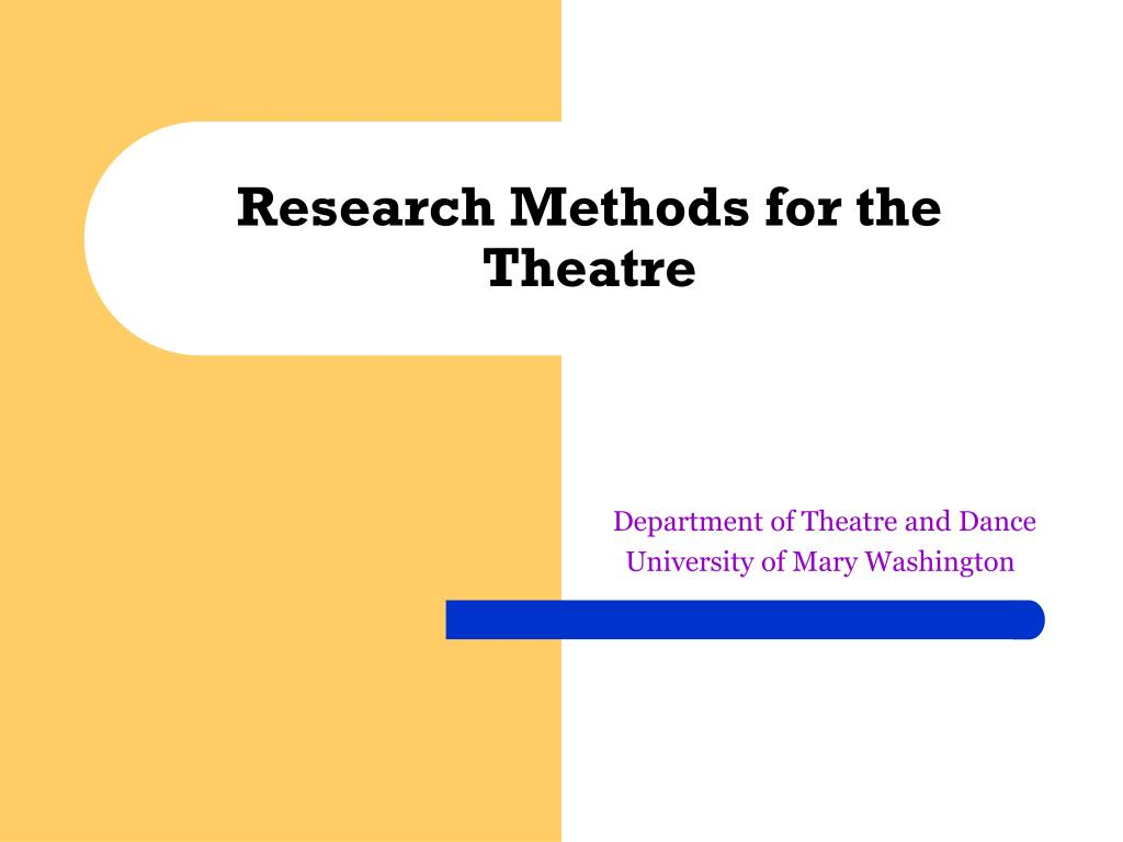 research methods for the theatre l.