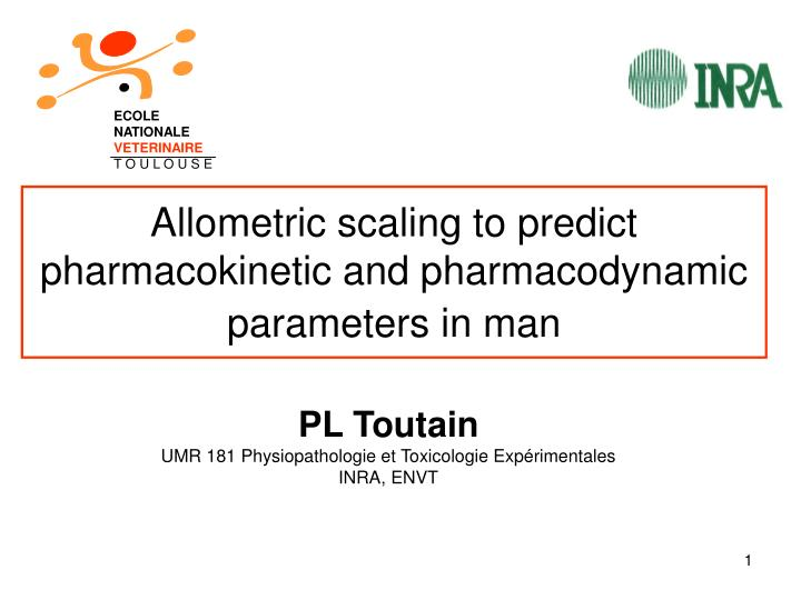 allometric scaling to predict pharmacokinetic and pharmacodynamic parameters in man n.