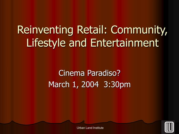 Reinventing retail community lifestyle and entertainment