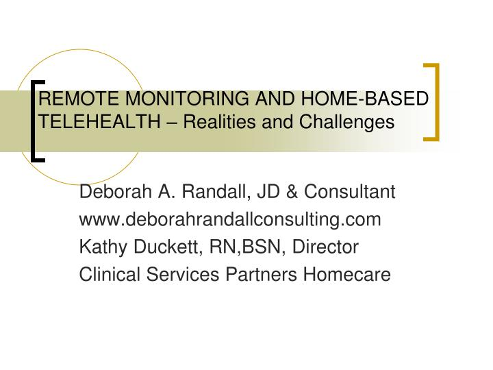 remote monitoring and home based telehealth realities and challenges n.