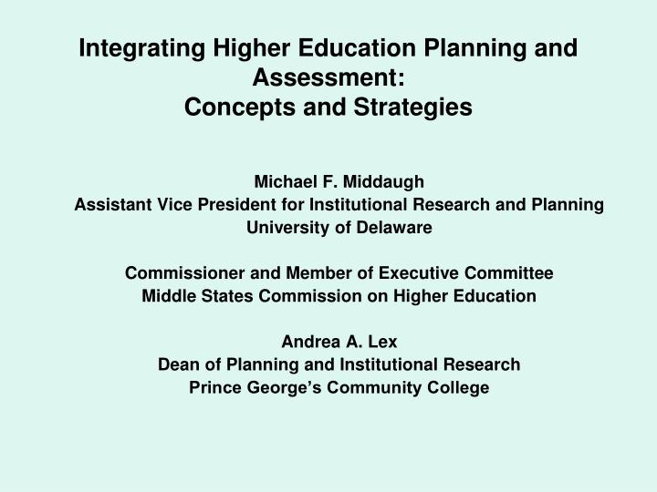 integrating higher education planning and assessment concepts and strategies n.