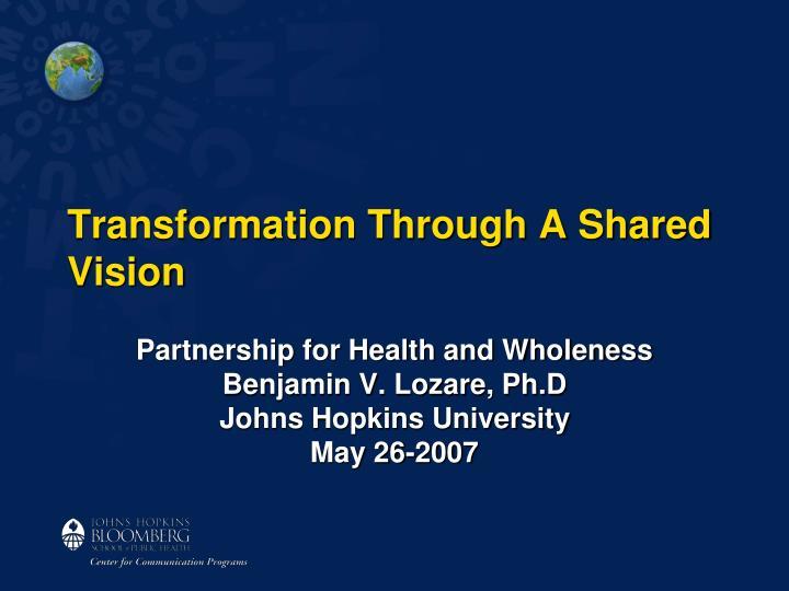 transformation through a shared vision n.