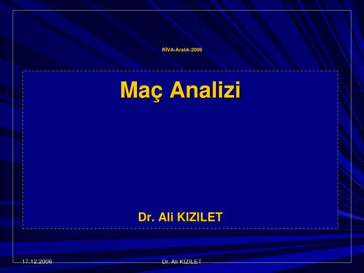ma analizi dr ali kizilet n.