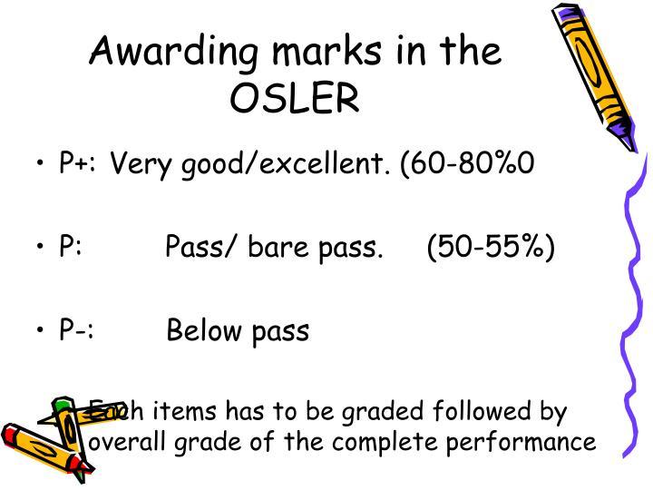 Awarding marks in the OSLER