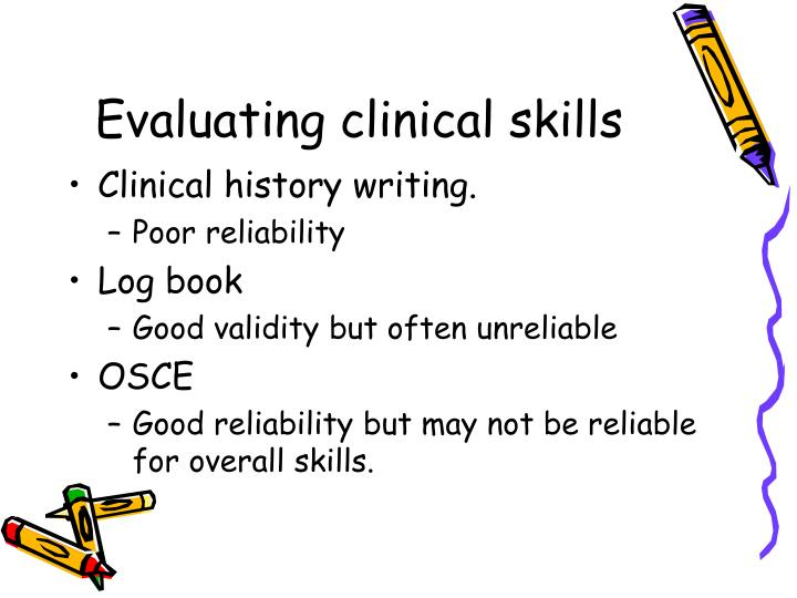 Evaluating clinical skills