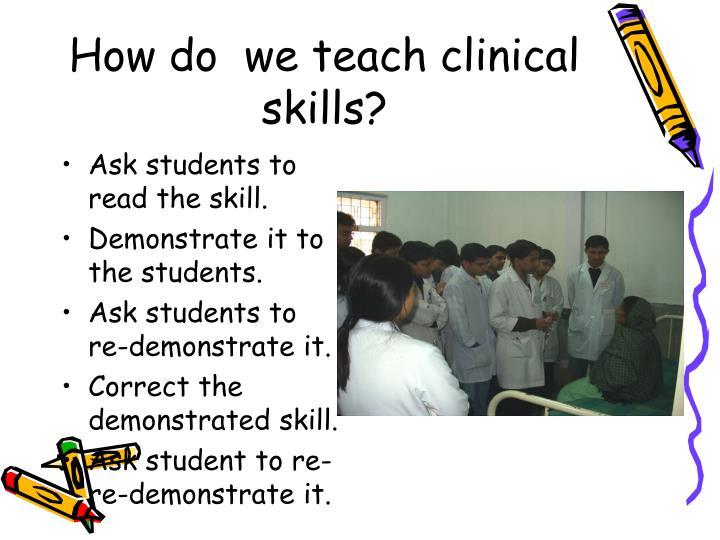 How do we teach clinical skills