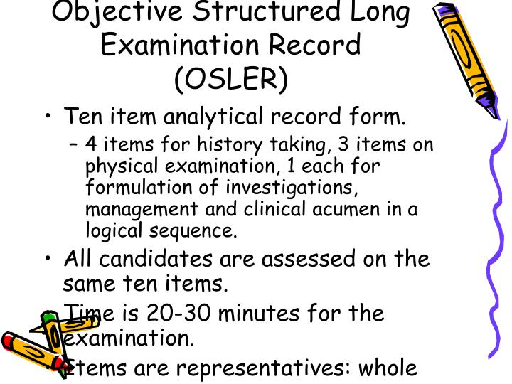 Objective Structured Long Examination Record (OSLER)