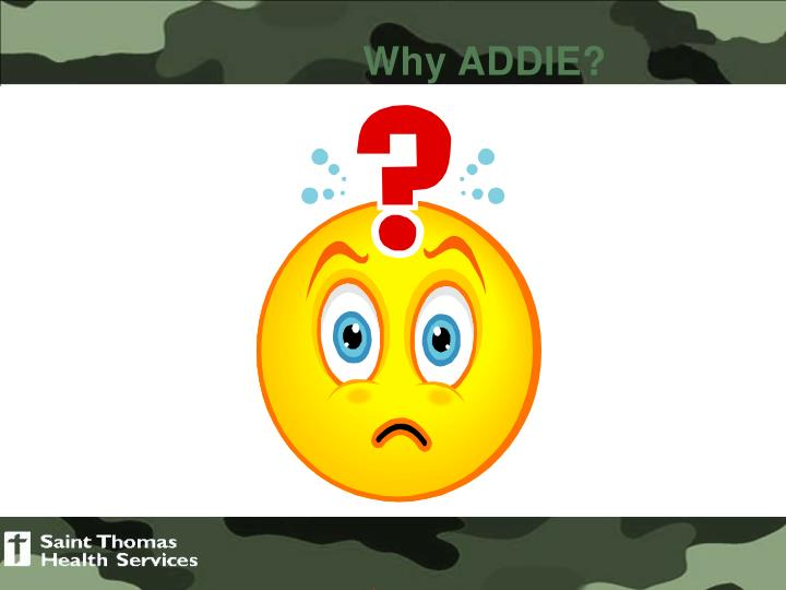 Why ADDIE?