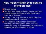 how much vitamin d do service members get