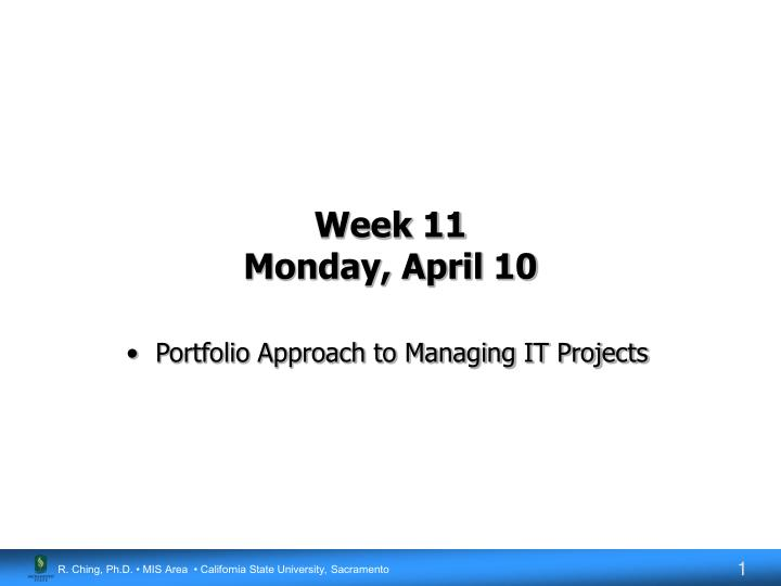 Week 11 monday april 10