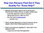how can persons find out if they qualify for extra help