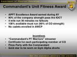 commandant s unit fitness award