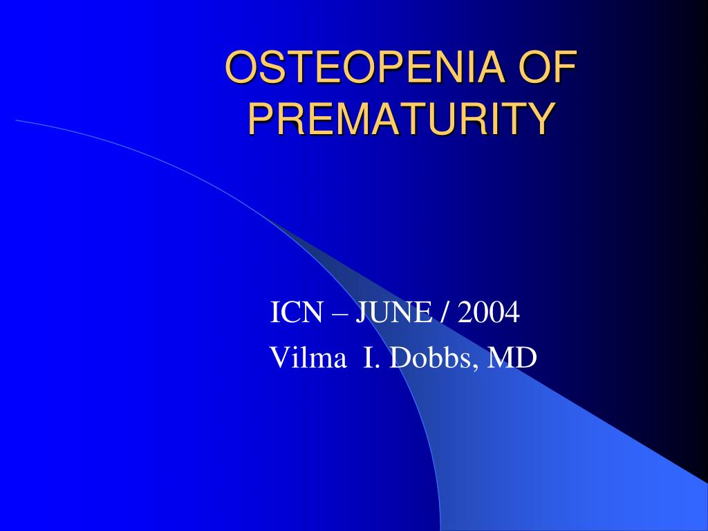 osteopenia of prematurity l.