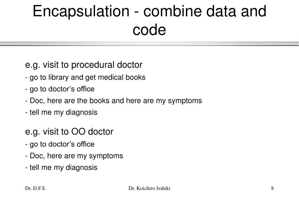 Encapsulation - combine data and code