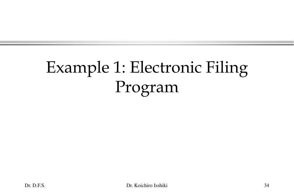Example 1: Electronic Filing Program