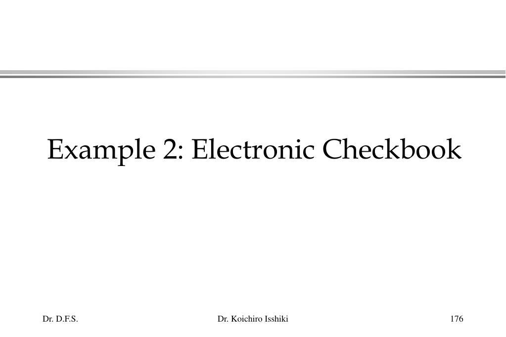 Example 2: Electronic Checkbook