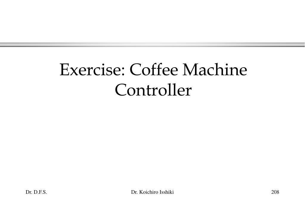 Exercise: Coffee Machine Controller