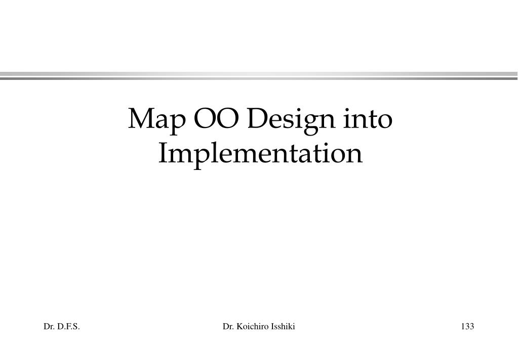 Map OO Design into Implementation